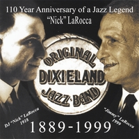 Original Dixieland Jazz Band | 110 Year Anniversary of A Jazz Legend; Nick LaRocca