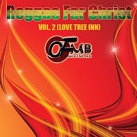 OFMB | Reggae for Christ, Vol 2. (Love Tree Inn)