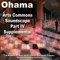 Ohama | Arts Commons Soundscape Supplemental