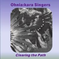 Ohniakara Singers: Clearing the Path