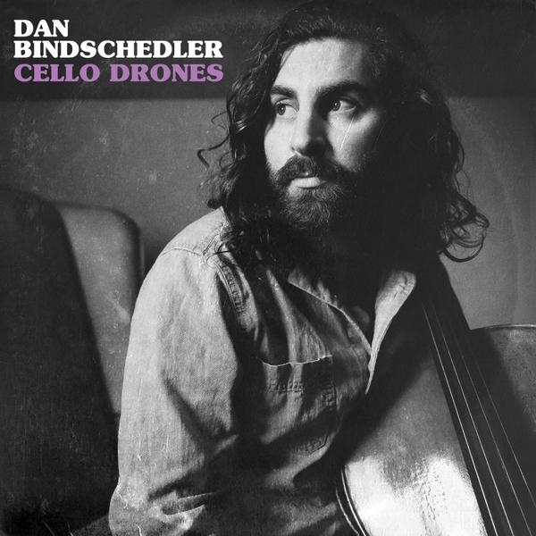 Dan Bindschedler   Cello Drones   CD Baby Music Store