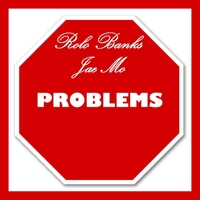 Rolo Banks & Jae Mo | Problems