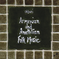 Okbari | Armenian and Anatolian Folk Music