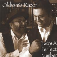 Okham's Razor | Two's A Perfect Number