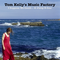 Tom Kelly's Music Factory | I Suppose We Could / Jump B-Four