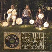 The Old 78's | Old Time Fiddle Rags, Classic and Minstrel Banjo