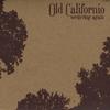 OLD CALIFORNIO: Westering Again