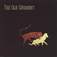 The Old Ceremony - The Old Ceremony (2005)