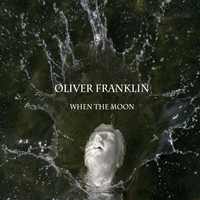 Oliver Franklin | When the Moon