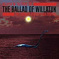 Oliver W. Tuthill Jr. | The Ballad of Willatuk: The Legend of Seattle's Sea Serpent