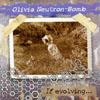 OLIVIA NEUTRON-BOMB: If evolving... do not look back.