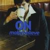 ON: Make Believe