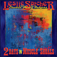 Leslie Satcher and the Electric Honey Badgers | 2 Days in Muscle Shoals