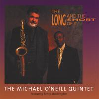 Michael O'Neill Quintet featuring Kenny Washington | The Long And The Short Of It