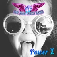 One Man Rock Band | Power X