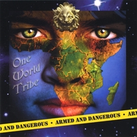 One World Tribe | Armed And Dangerous