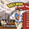 Only Won: The Lyrical Engineer