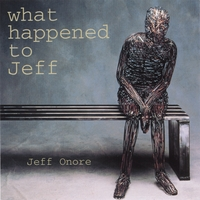 Jeff Onore | What Happened to Jeff