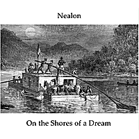 Nealon | On the Shores of a Dream