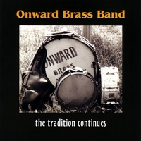 Onward Brass Band | Onward Brass Band--the Tradition Continues