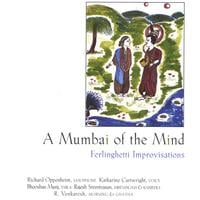 Cartwright/Oppenheim | A Mumbai Of The Mind: Ferlinghetti Improvisations