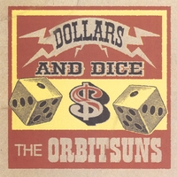 THE ORBITSUNS | Dollars and Dice