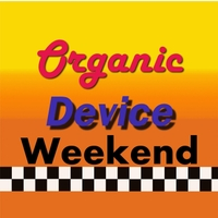 Organic Device | Weekend