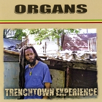Click to Get Organs Trenchtown Experience Here