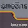 Orgone: Bacano