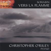Christopher O'Riley | SCRIABIN: Vers la flamme