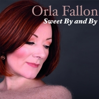 Orla Fallon | Sweet by and By