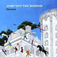 Orouni | Jump Out The Window