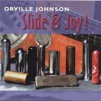 Orville Johnson | Slide & Joy