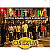 Osezua: Live Lets Live