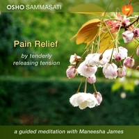 Osho Sammasati | Pain Relief by Tenderly Releasing Tension