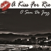 O Som Do Jazz: A Kiss for Rio