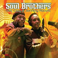 Otis Clay & Johnny Rawls | Soul Brothers