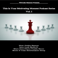 Teworks Mentors | This Is Your Motivating Moment Podcast Episodes Vol. I