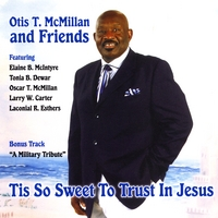Otis McMillan and friends | Tis So Sweet To Trust In Jesus