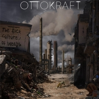 Ottokraft | The Sick Culture of Wealth