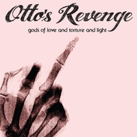 Otto's Revenge | Gods of Love and Torture and Light