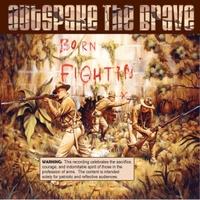 Outspake the Brave: Born Fightin