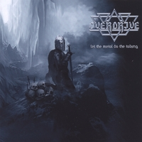Overdrive | Let the Metal do the Talking