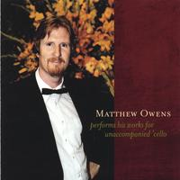 Matthew Owens | Matthew Owens Performs His Works for Unaccompanied 'Cello