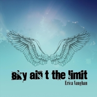 Erica Vaughan | Sky Ain't the Limit