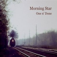 Morning Star | One N' Done