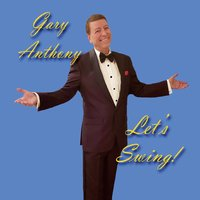 Gary Anthony | Let's Swing!