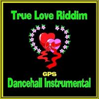 Gps | True Love Riddim (Instrumental) | CD Baby Music Store