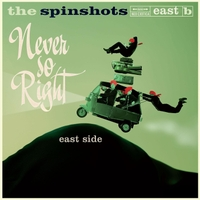 The Spinshots | Never so Right: East Side