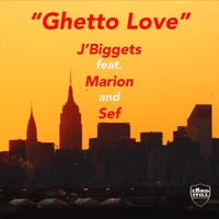 J'biggets | Ghetto Love